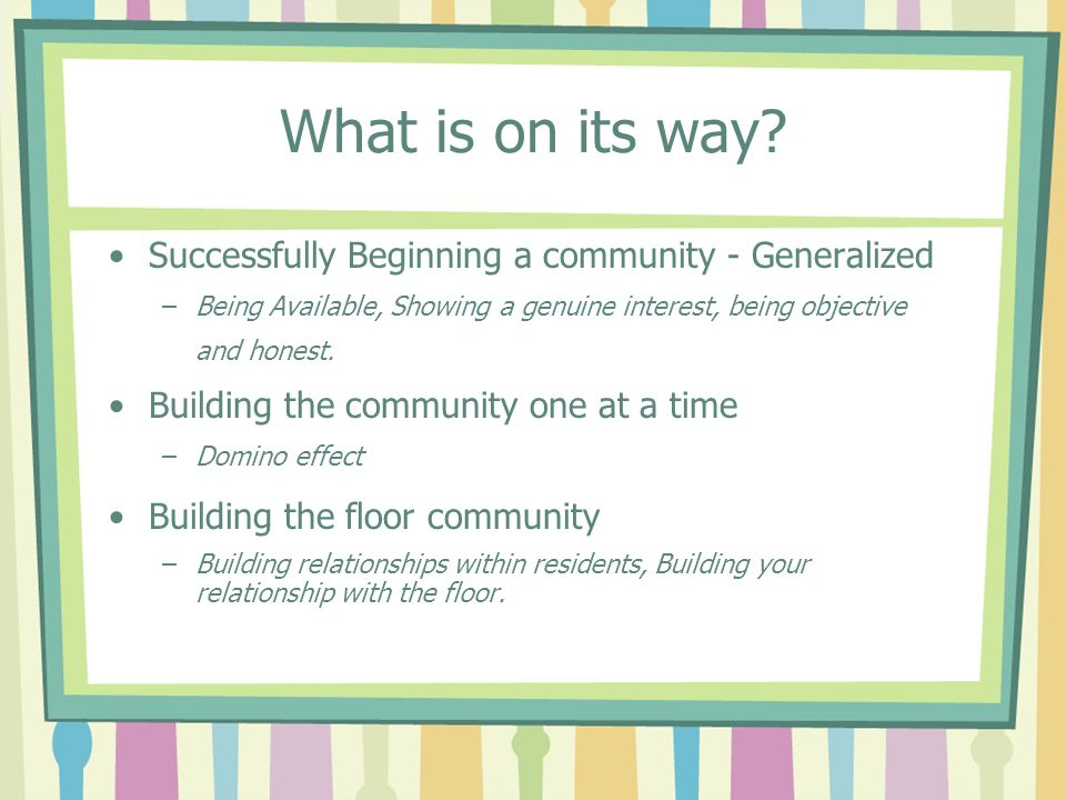 Simple Steps to Start a Community I have observed some nuts and bolts that are priceless to building a community: Being Available / Accessible Showing a Genuine Interest Being Objective and Honest Talk, Talk and Talk some more
