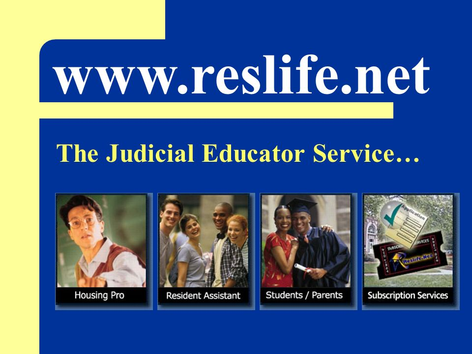 www.reslife.net The Judicial Educator Service…