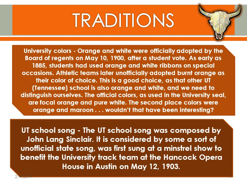 University colors - Orange and white were officially adopted by the Board of regents on May 10, 1900, after a student vote.