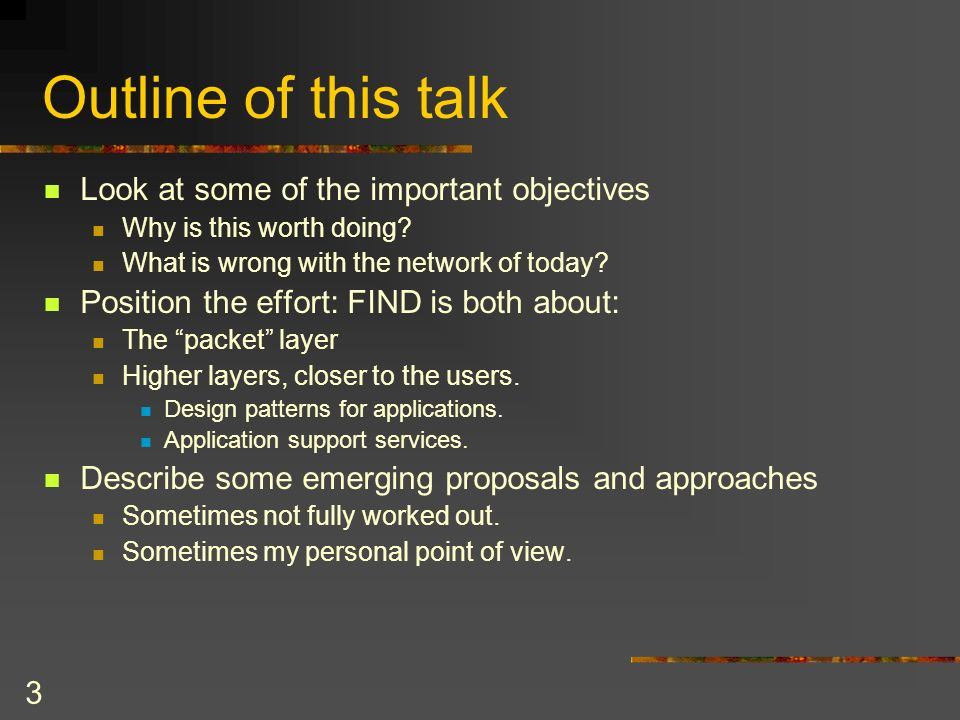 3 Outline of this talk Look at some of the important objectives Why is this worth doing.