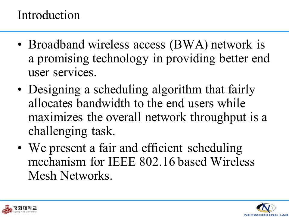 Introduction Broadband wireless access (BWA) network is a promising technology in providing better end user services.