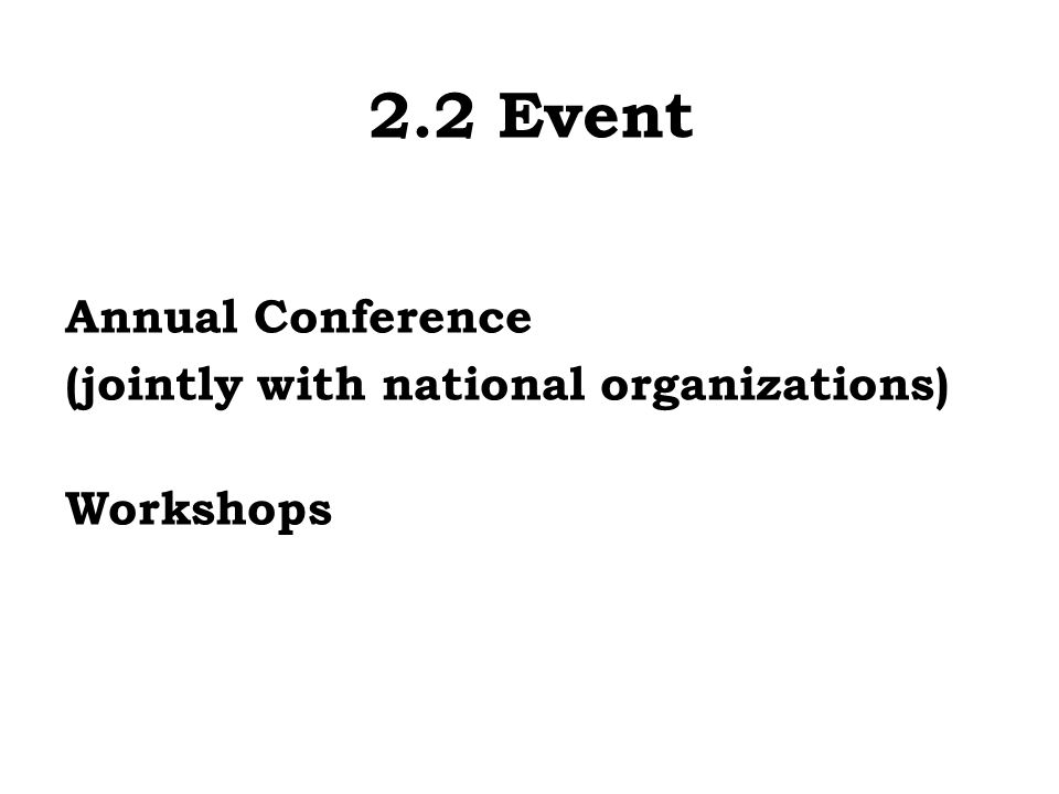2.2 Event Annual Conference (jointly with national organizations) Workshops