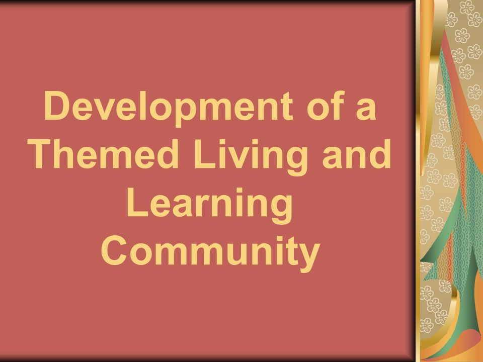 Development of a Themed Living and Learning Community