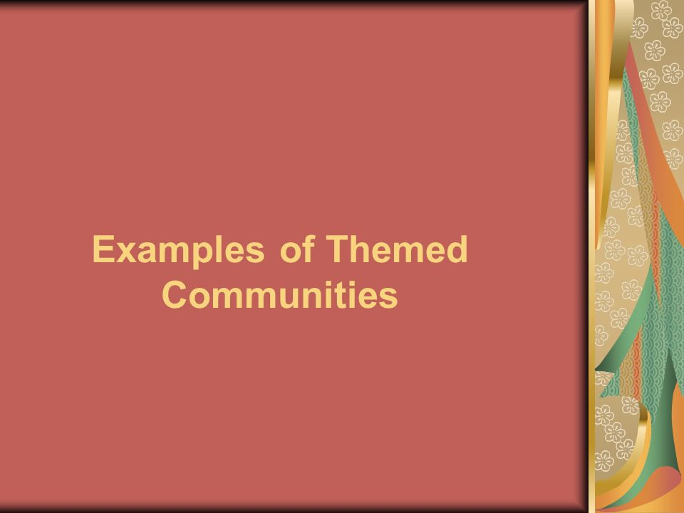 Examples of Themed Communities