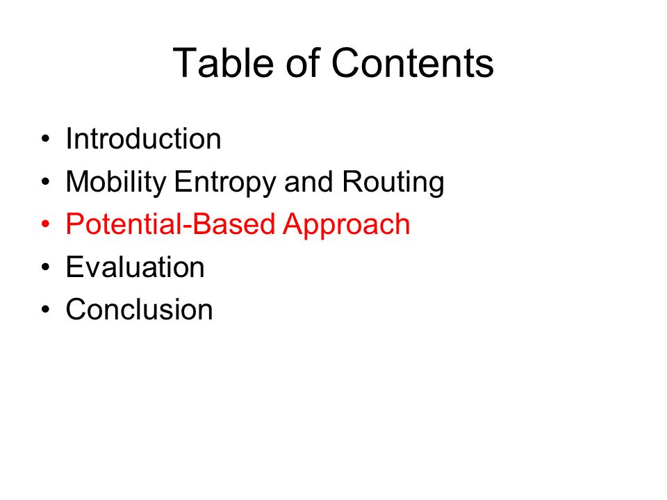 Table of Contents Introduction Mobility Entropy and Routing Potential-Based Approach Evaluation Conclusion