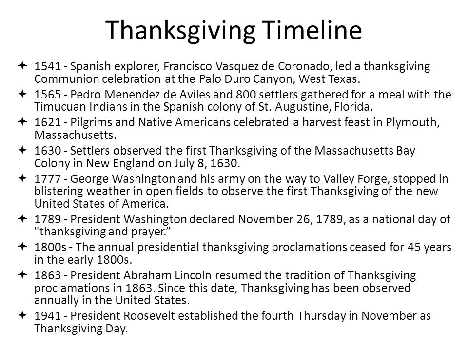 Thanksgiving Timeline 1541 - Spanish explorer, Francisco Vasquez de Coronado, led a thanksgiving Communion celebration at the Palo Duro Canyon, West T