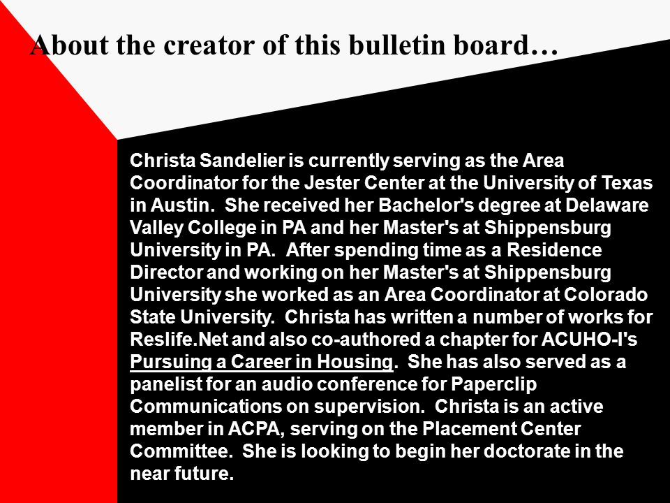 Christa Sandelier is currently serving as the Area Coordinator for the Jester Center at the University of Texas in Austin.