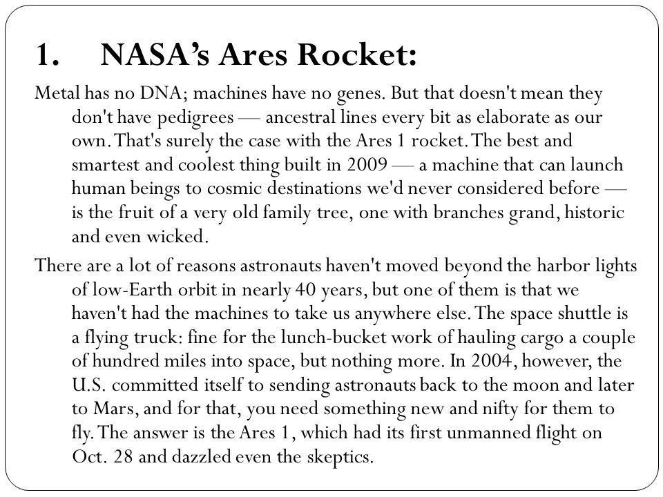 1.NASAs Ares Rocket: Metal has no DNA; machines have no genes.