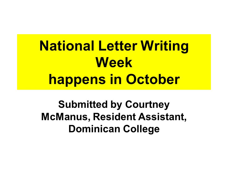 National Letter Writing Week happens in October Submitted by Courtney McManus, Resident Assistant, Dominican College