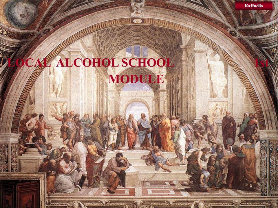 LOCAL ALCOHOL SCHOOL 1st MODULE Raffaello