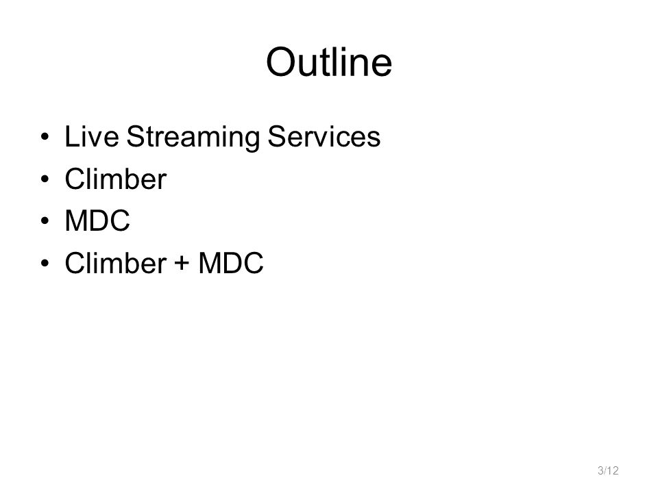 Outline Live Streaming Services Climber MDC Climber + MDC 3/12