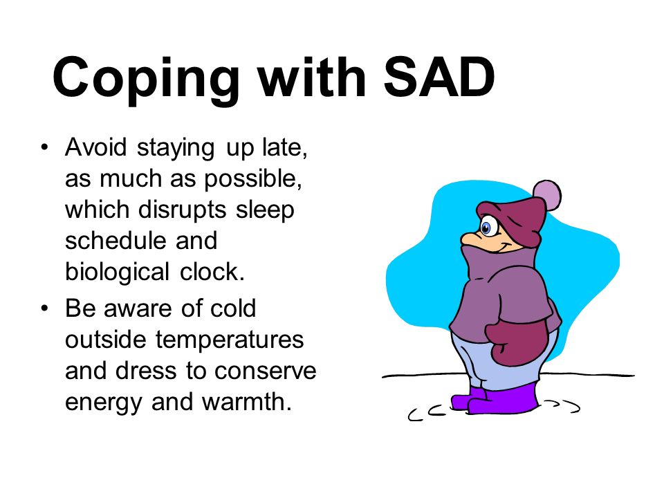 Interesting Facts About SAD SAD was discovered before 1845, but was not officially named until the early 1980s.