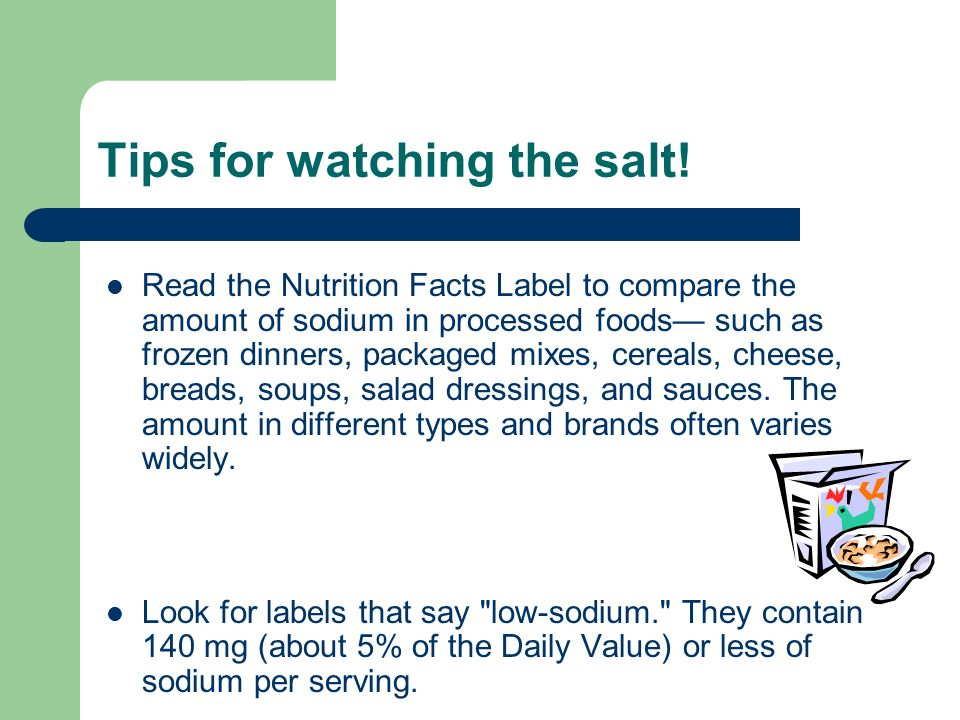 Tips for watching the salt.