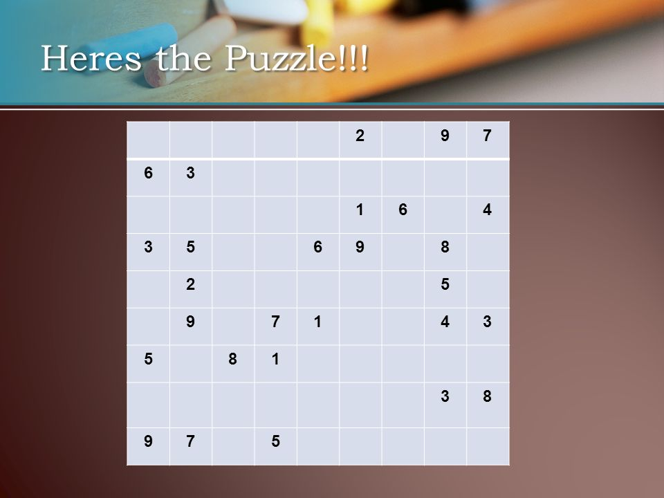 Heres the Puzzle!!! 297 63 164 35698 25 97143 581 38 975