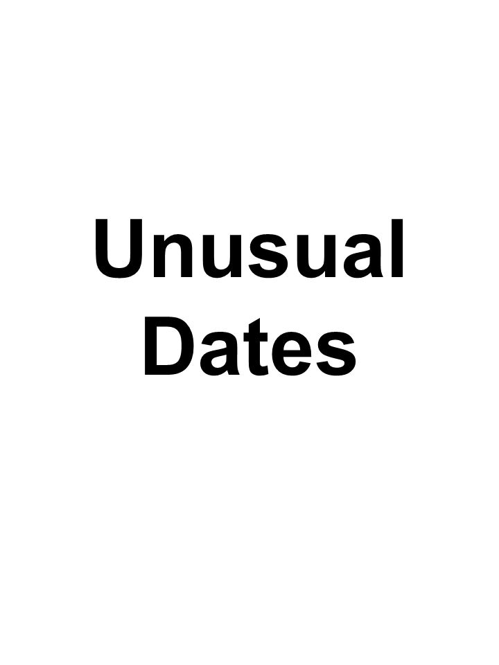 Unusual Dates