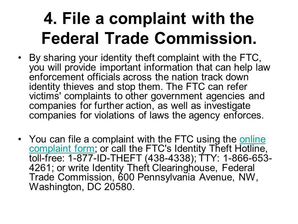 4. File a complaint with the Federal Trade Commission.
