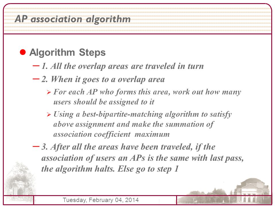 Tuesday, February 04, 2014 AP association algorithm Algorithm Steps – 1. All the overlap areas are traveled in turn – 2. When it goes to a overlap are