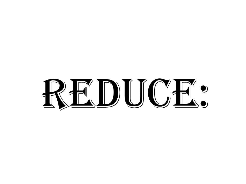 Reduce: