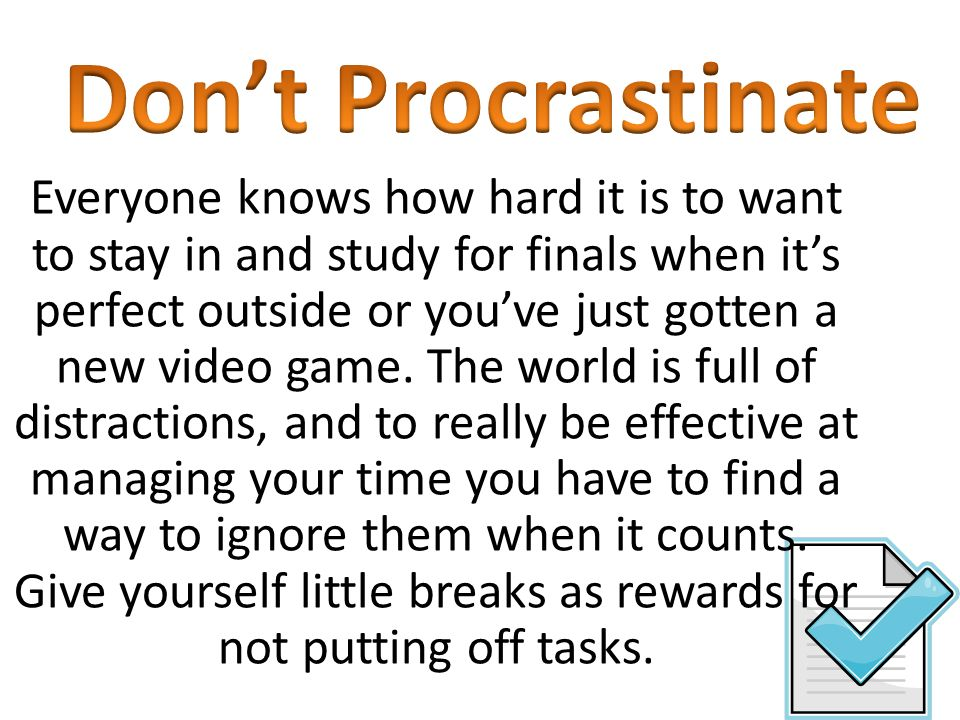 Theres no sense in putting off the worst for last it will only encourage you to procrastinate and get less done in the long run.