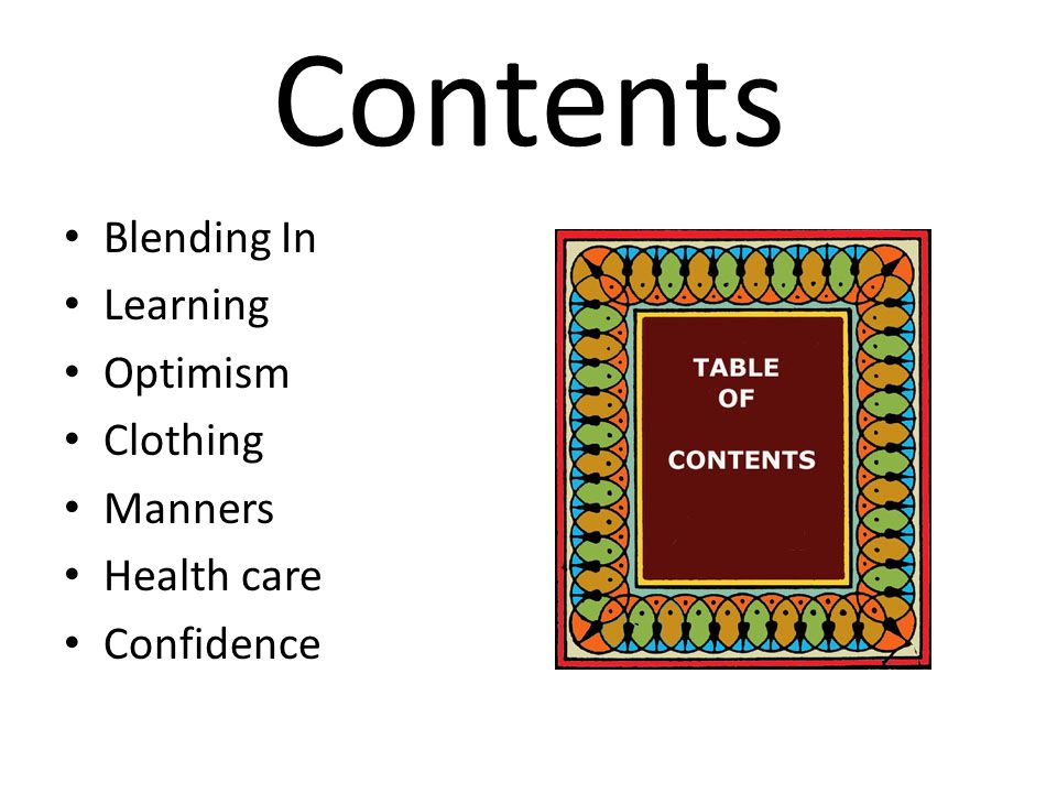 Contents Blending In Learning Optimism Clothing Manners Health care Confidence