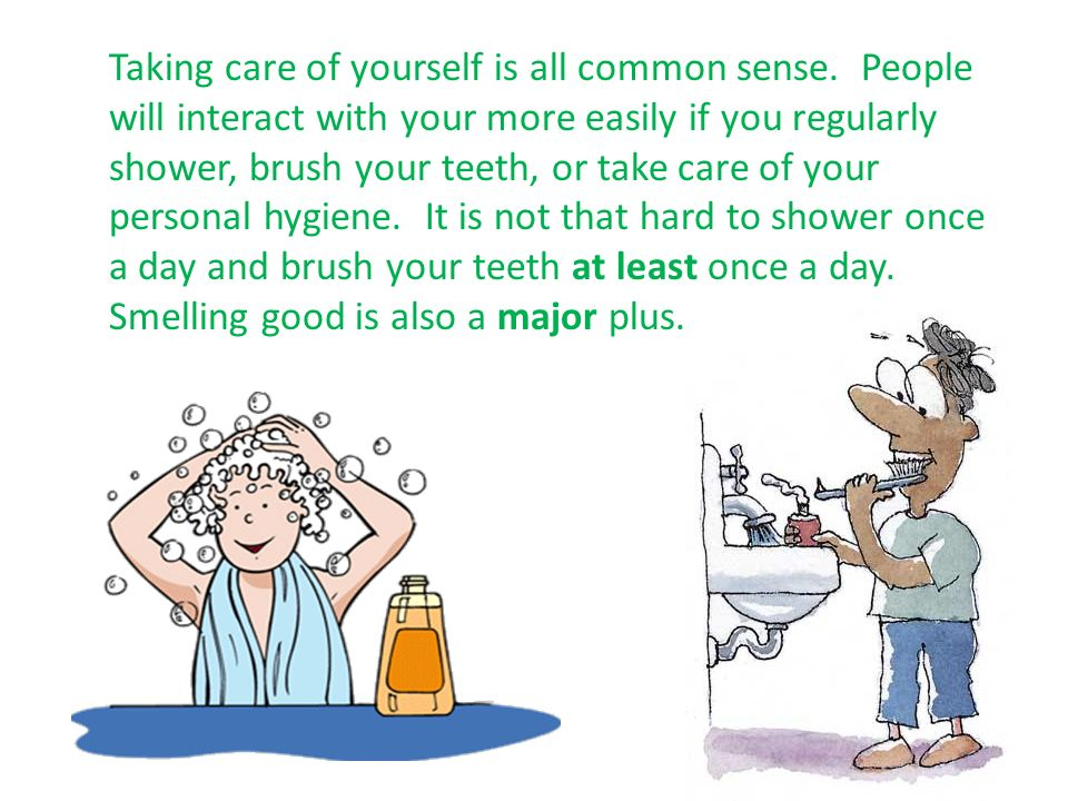 Taking care of yourself is all common sense.