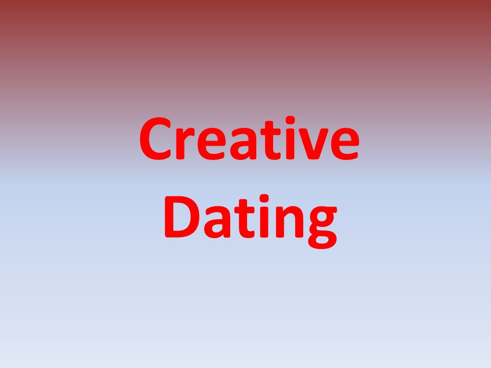 Creative Dating