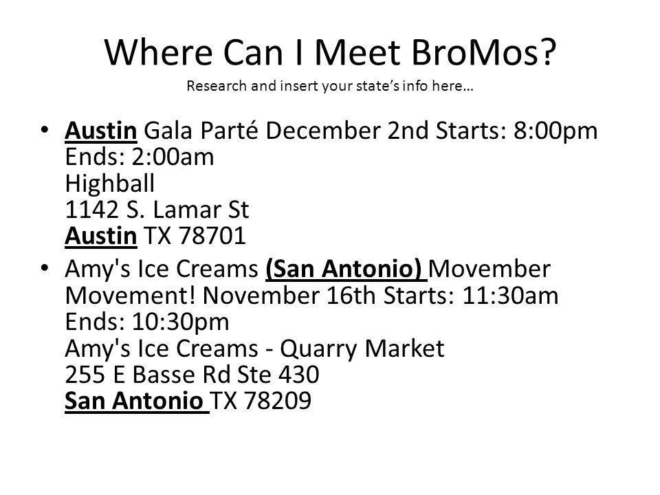 Where Can I Meet BroMos.