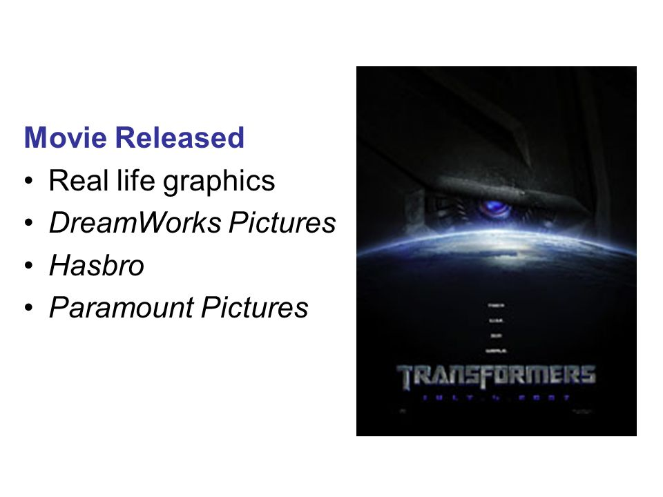 Movie Released Real life graphics DreamWorks Pictures Hasbro Paramount Pictures