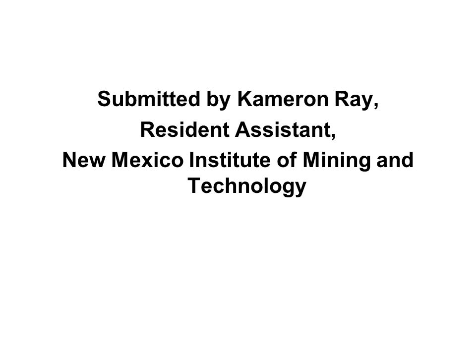Submitted by Kameron Ray, Resident Assistant, New Mexico Institute of Mining and Technology