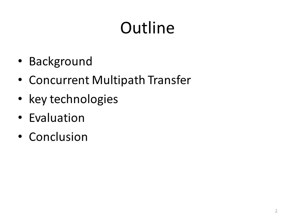 Outline Background Concurrent Multipath Transfer key technologies Evaluation Conclusion 2