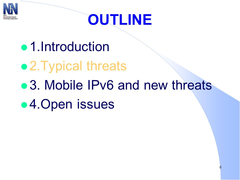 6 OUTLINE l 1.Introduction l 2.Typical threats l 3. Mobile IPv6 and new threats l 4.Open issues
