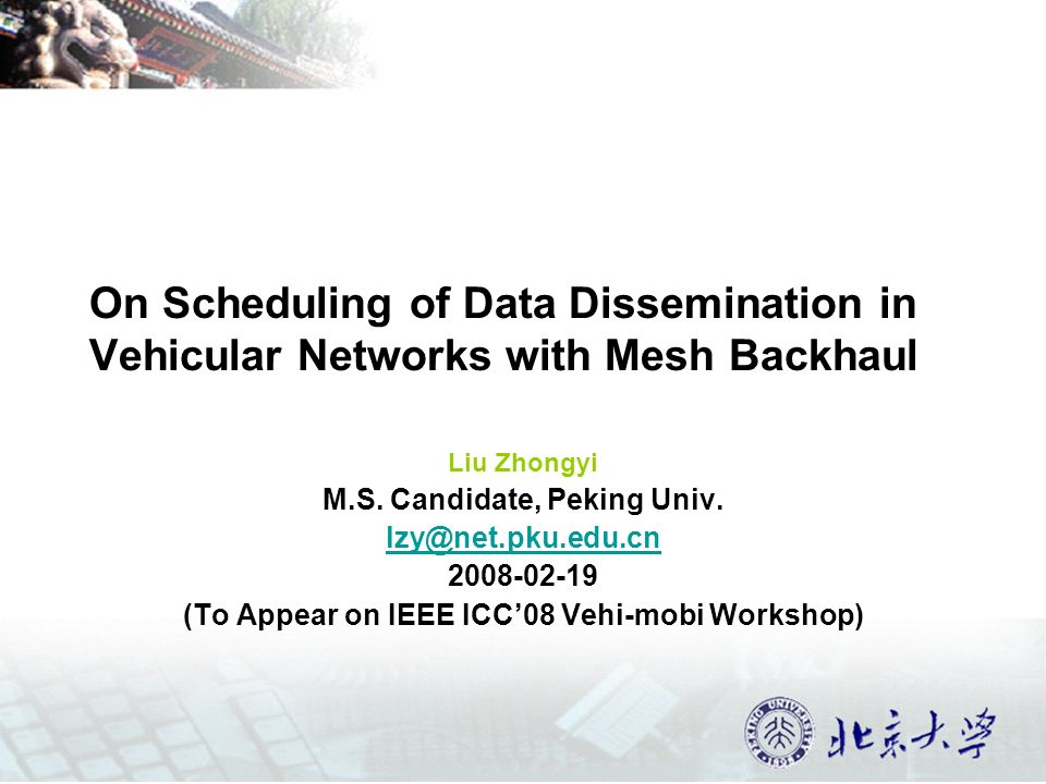 On Scheduling of Data Dissemination in Vehicular Networks with Mesh Backhaul Liu Zhongyi M.S.