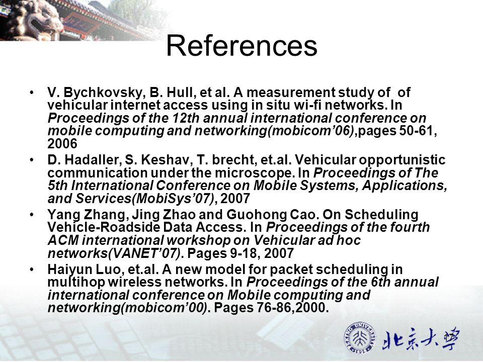 17 References V. Bychkovsky, B. Hull, et al.