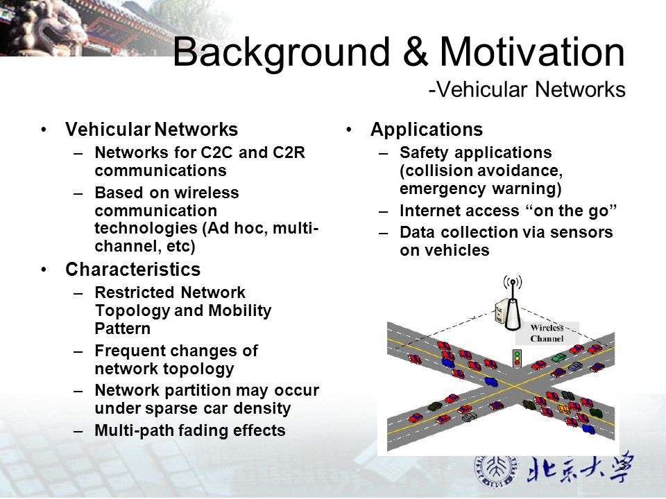4 Background and Motivation -Motivation TIME and SPACE Constraints of Messages Messages should be Disseminated in a specific duration and a given coverage Trade-offs between Reliability And fairness Traffic Congestion Car Accident Road maintenance & Traffic Control Reliability: the quality of service for a single message Fairness: whether different messages are given the same level of chances