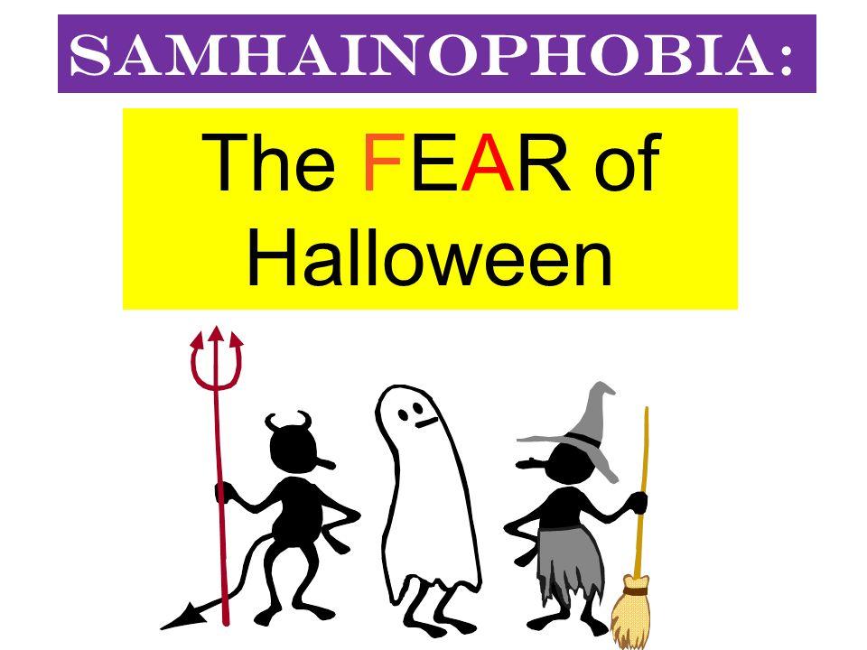 Samhainophobia: The FEAR of Halloween