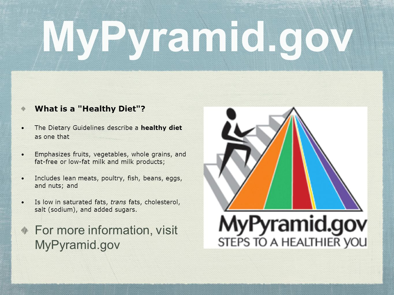 MyPyramid.gov What is a