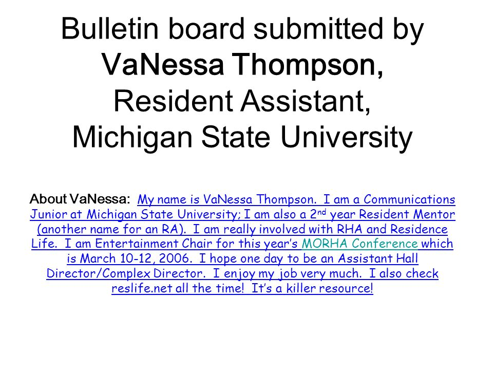 Bulletin board submitted by VaNessa Thompson, Resident Assistant, Michigan State University About VaNessa: My name is VaNessa Thompson.