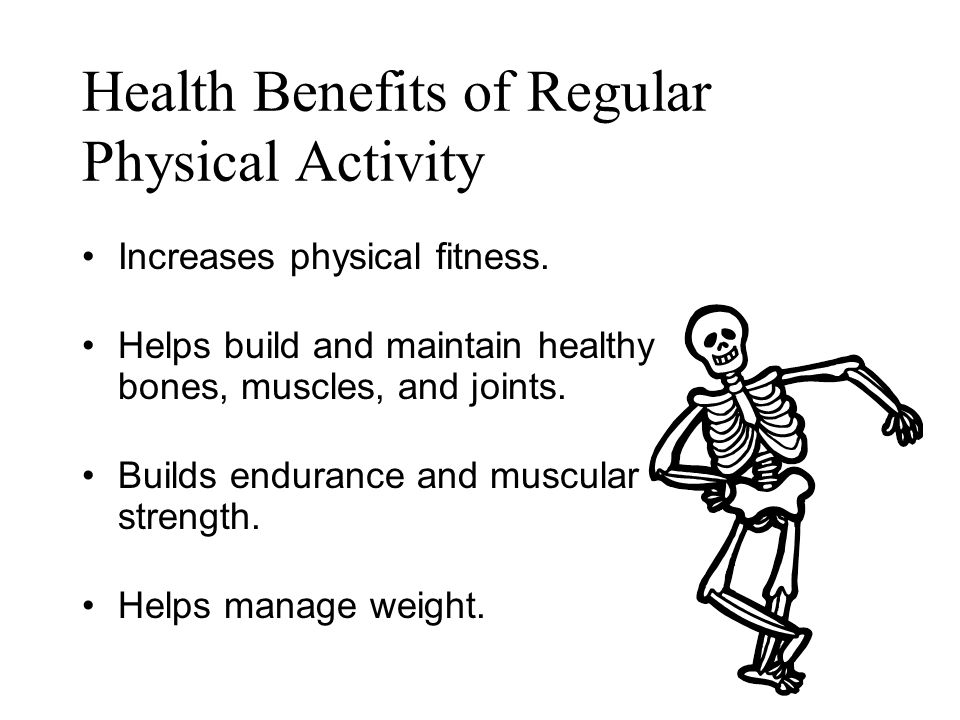 Health Benefits of Regular Physical Activity Helps control blood pressure.