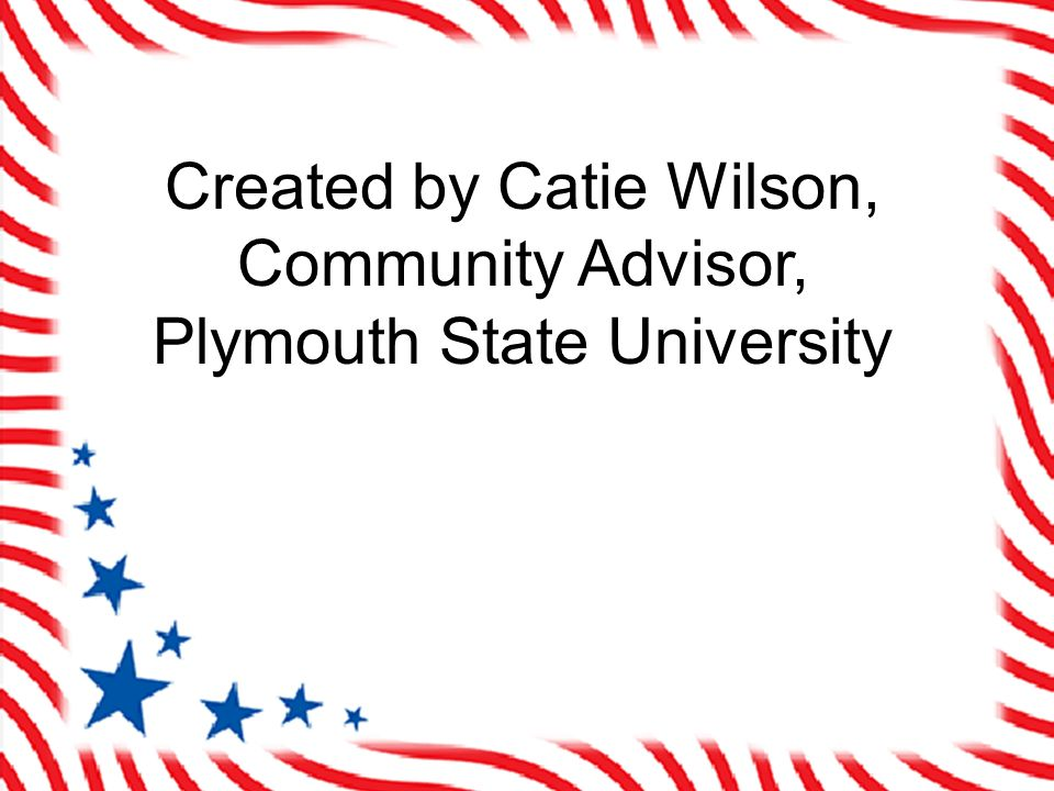 Created by Catie Wilson, Community Advisor, Plymouth State University