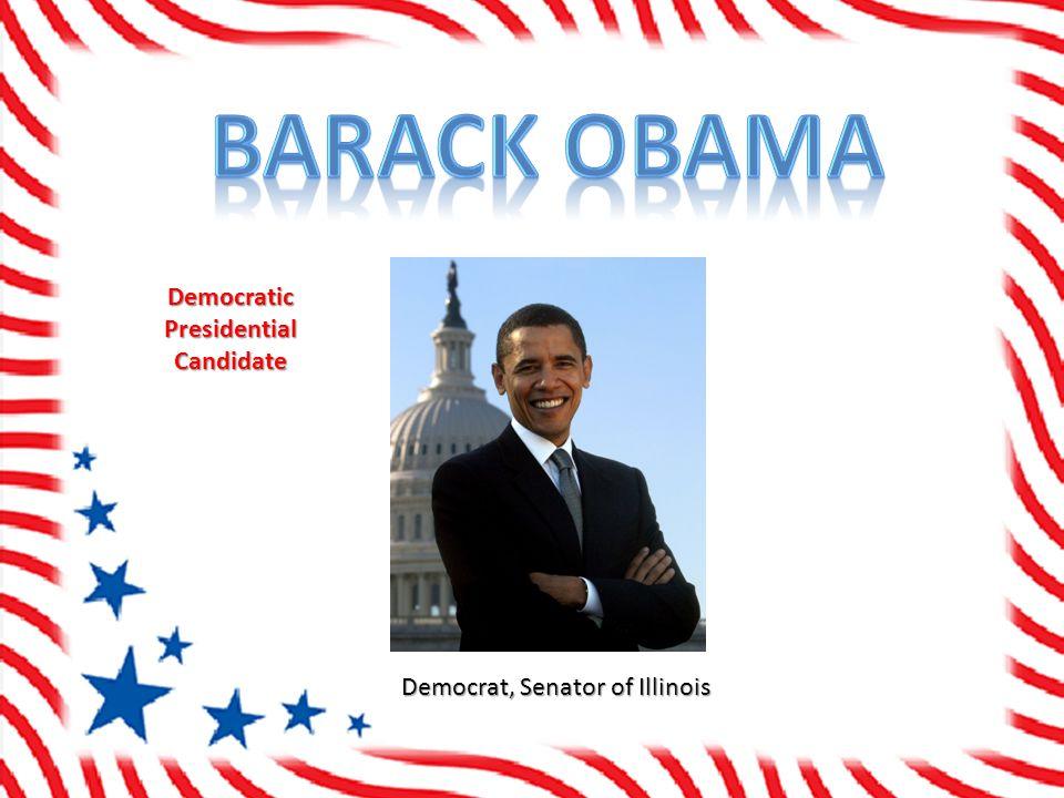 Democrat, Senator of Illinois Democratic Presidential Candidate