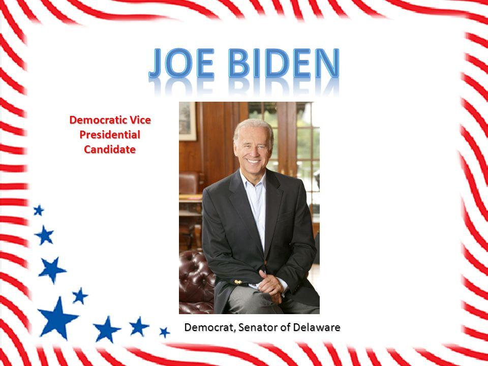 Democrat, Senator of Delaware Democratic Vice Presidential Candidate