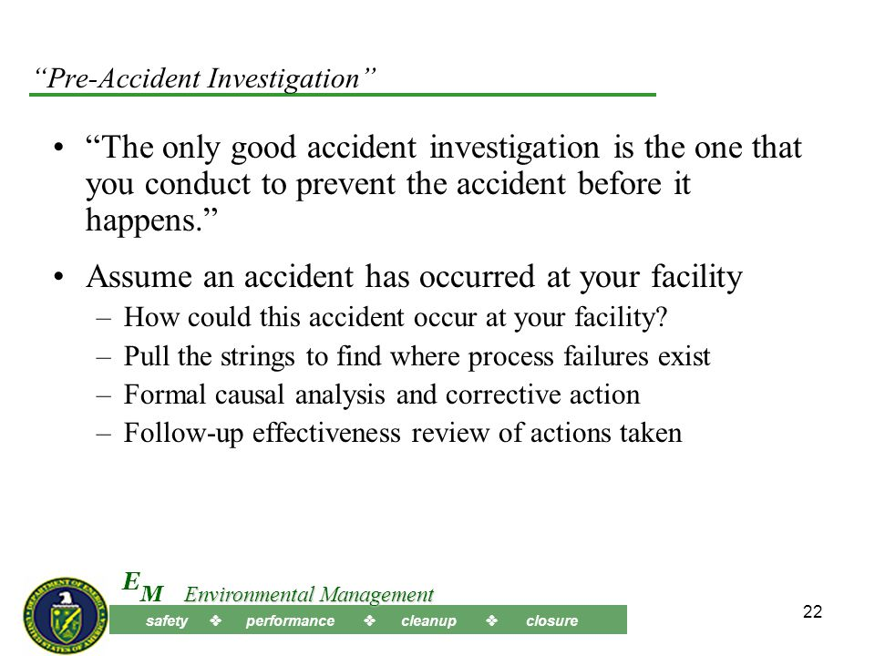 safety performance cleanup closure M E Environmental Management 21 What does an Accident cost the Department.