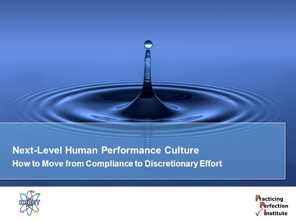 Next-Level Human Performance Culture How to Move from Compliance to Discretionary Effort