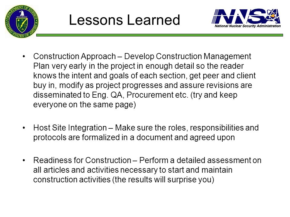 Lessons Learned Construction Approach – Develop Construction Management Plan very early in the project in enough detail so the reader knows the intent
