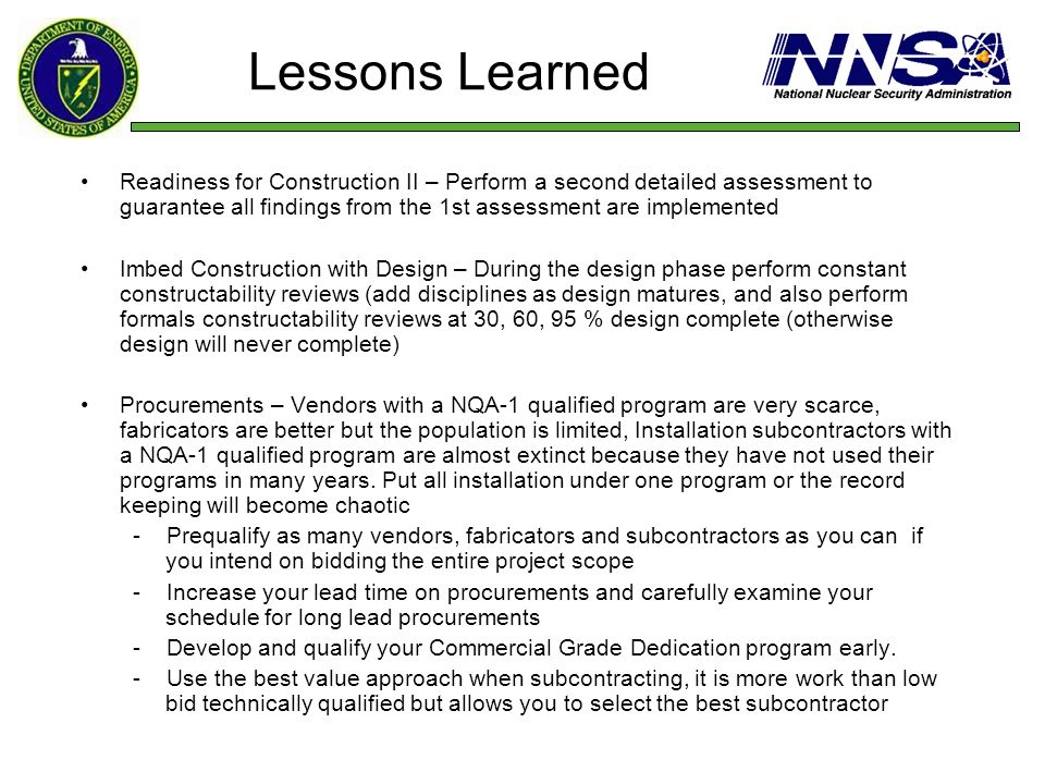 Lessons Learned Readiness for Construction II – Perform a second detailed assessment to guarantee all findings from the 1st assessment are implemented