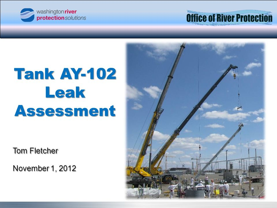 Tank Operations Contract 1 Page 1 Tom Fletcher Tank AY-102 Leak Assessment November 1, 2012
