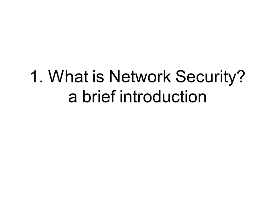1. What is Network Security? a brief introduction