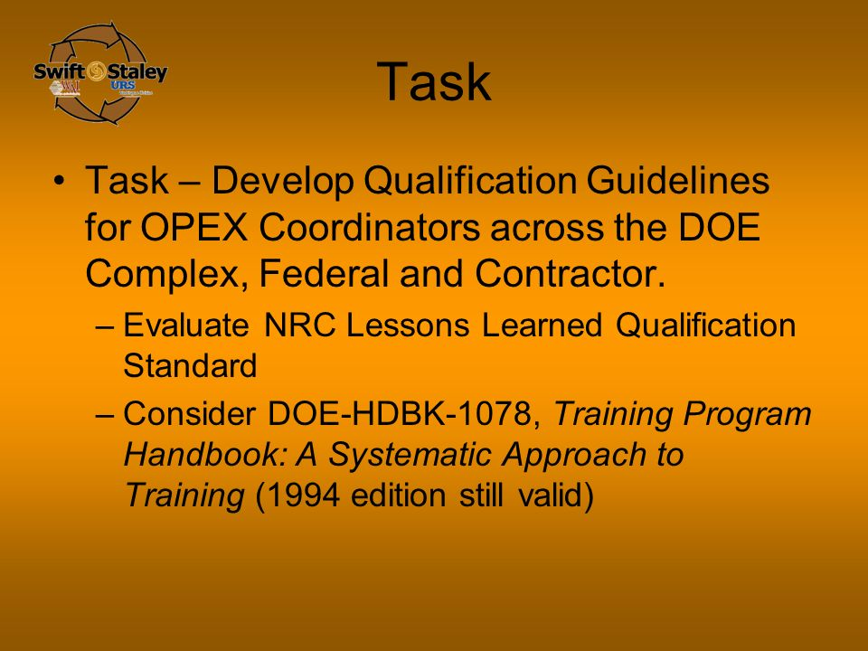 Task Task – Develop Qualification Guidelines for OPEX Coordinators across the DOE Complex, Federal and Contractor.