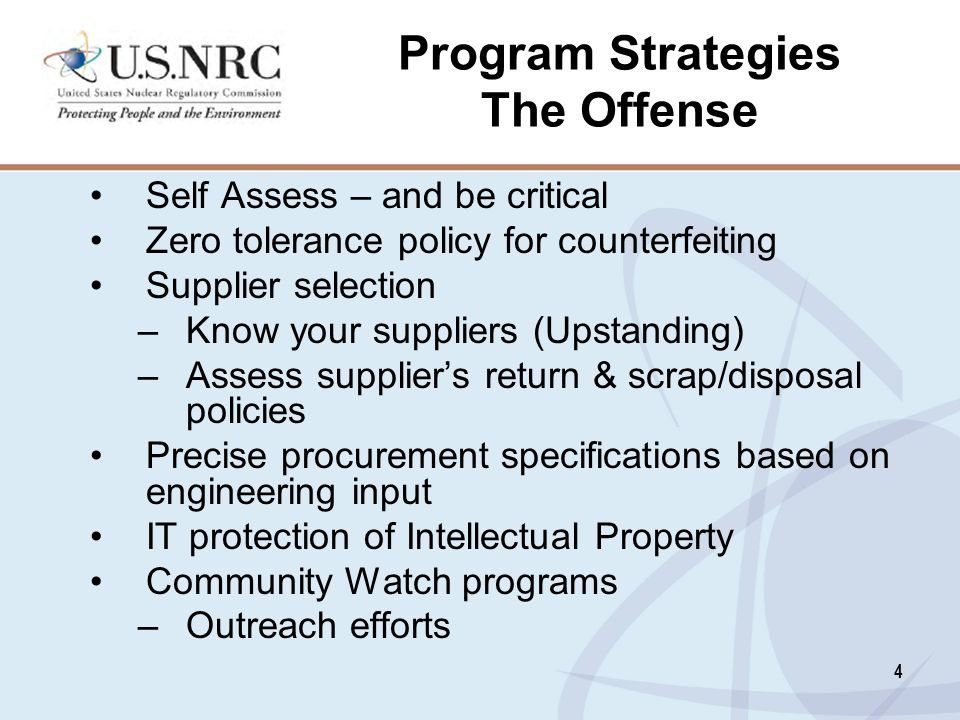 4 Program Strategies The Offense Self Assess – and be critical Zero tolerance policy for counterfeiting Supplier selection –Know your suppliers (Upsta