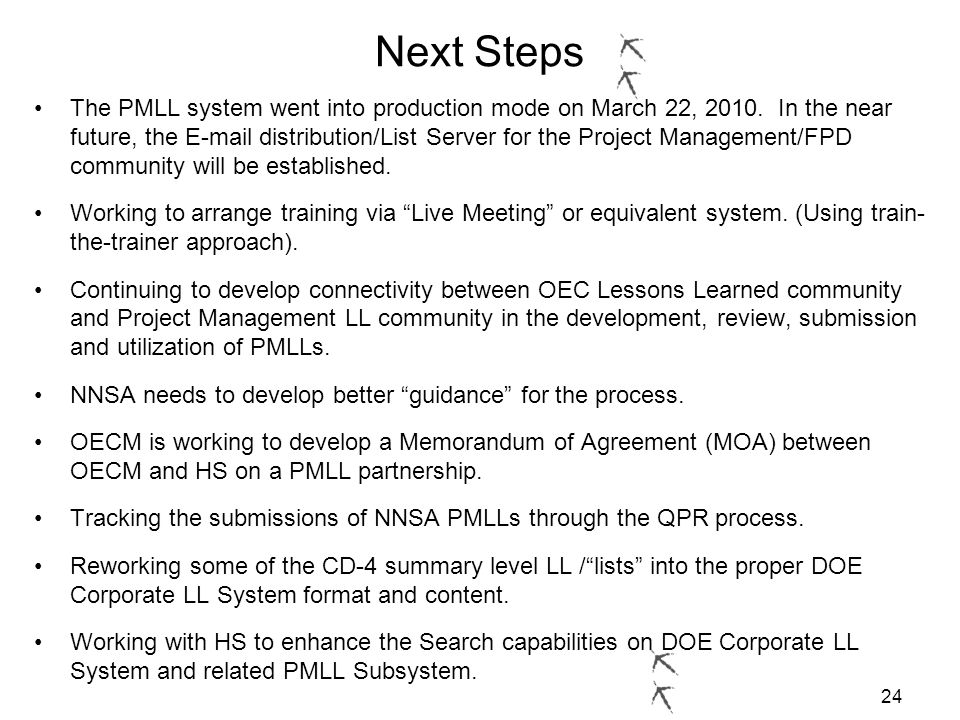 24 Next Steps The PMLL system went into production mode on March 22, 2010.